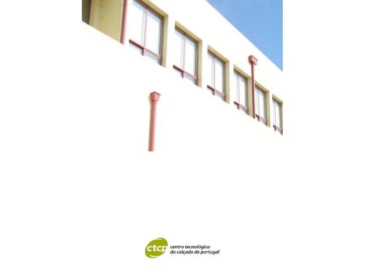 Organização sem fins lucrativos              Fundado em 1986Sócios maioritários: APICCAPS – IAPMEI – INETI               M...