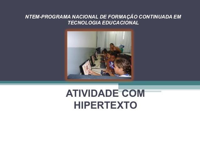NTEM-PROGRAMA NACIONAL DE FORMAÇÃO CONTINUADA EM            TECNOLOGIA EDUCACIONAL            ATIVIDADE COM             HI...