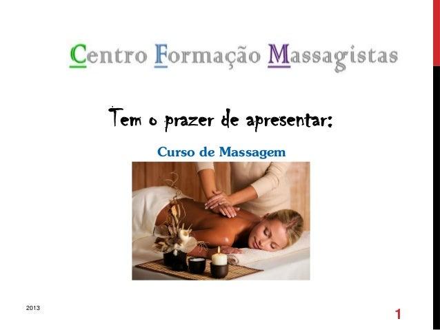 Tem o prazer de apresentar: Curso de Massagem (Quiromassagem) 2013 1