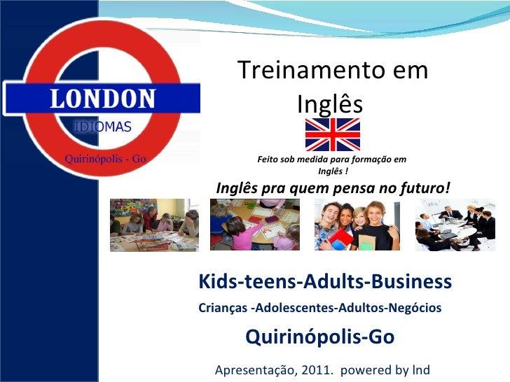 Treinamento em Inglês  Feito sob medida para formação em  Inglês ! Inglês pra quem pensa no futuro! Kids-teens-Adults-Busi...