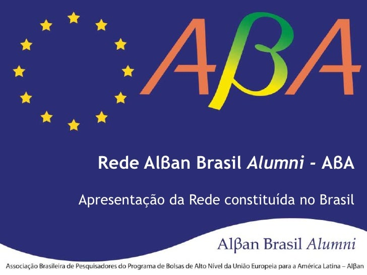 Rede Alβan Brasil Alumni - AβA<br />Apresentação da Rede constituída no Brasil<br />