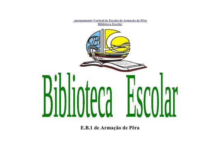 Agrupamento Vertical de Escolas de Armação de Pêra                Biblioteca Escolar         E.B.1 de Armação de Pêra