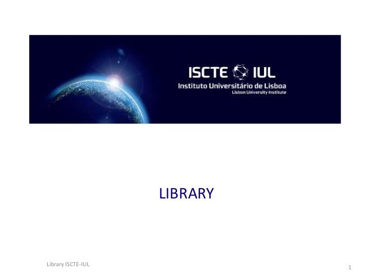 LIBRARY<br />1<br />Library ISCTE-IUL<br />