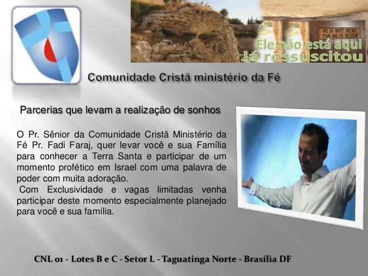 Parcerias que levam a realização de sonhosO Pr. Sênior da Comunidade Cristã Ministério daFé Pr. Fadi Faraj, quer levar voc...