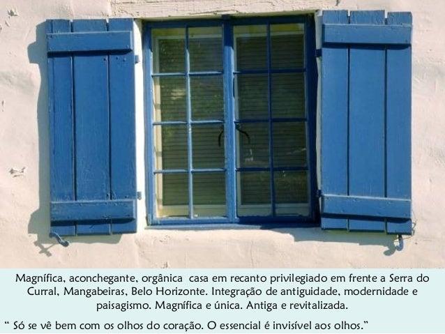 Magnífica, aconchegante, orgânica casa em recanto privilegiado em frente a Serra do Curral, Mangabeiras, Belo Horizonte. I...