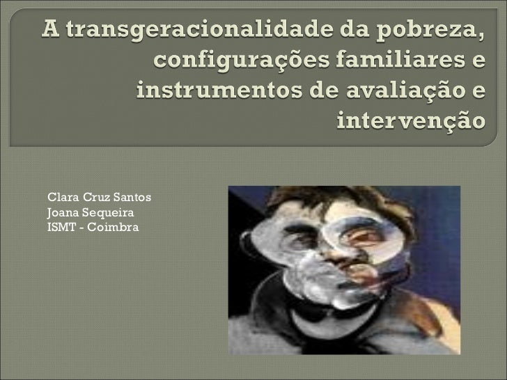 Clara Cruz Santos Joana Sequeira ISMT - Coimbra