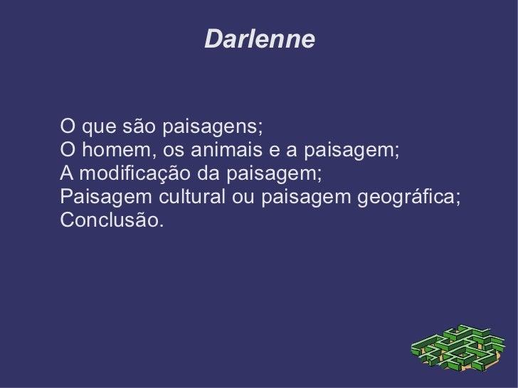 Darlenne <ul><li>O que são paisagens;