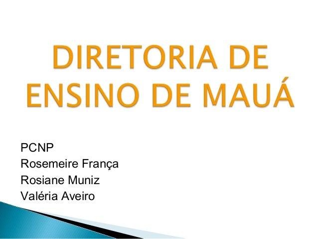 PCNP Rosemeire França Rosiane Muniz Valéria Aveiro