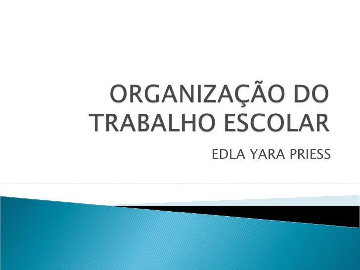 EDLA YARA PRIESS
