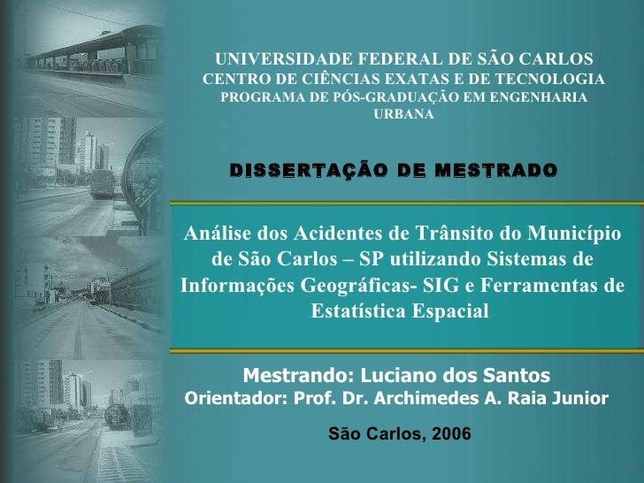 UNIVERSIDADE FEDERAL DE SÃO CARLOS CENTRO DE CIÊNCIAS EXATAS E DE TECNOLOGIA PROGRAMA DE PÓS-GRADUAÇÃO EM ENGENHARIA URBAN...