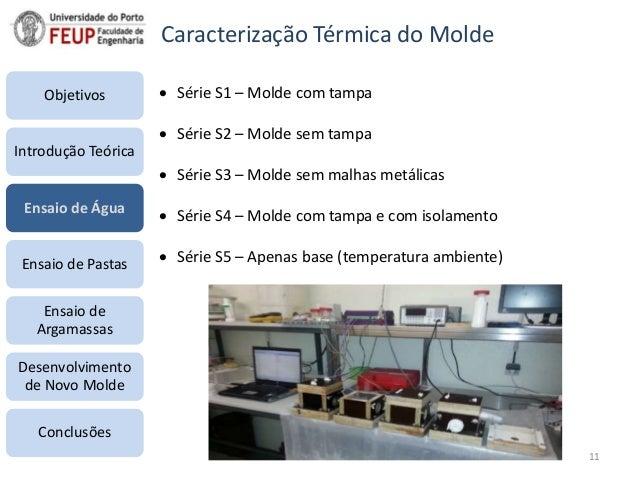  Série S1 – Molde com tampa  Série S2 – Molde sem tampa  Série S3 – Molde sem malhas metálicas  Série S4 – Molde com t...