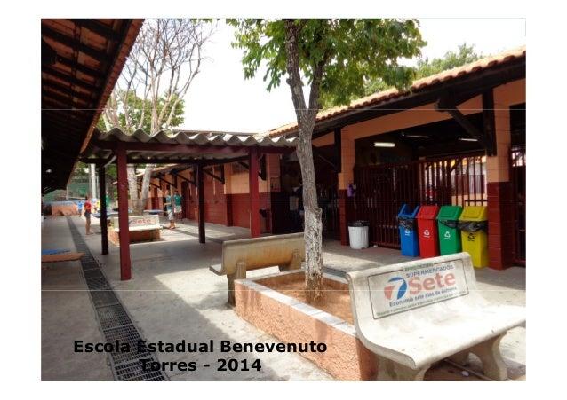 Escola Estadual Benevenuto Torres - 2014