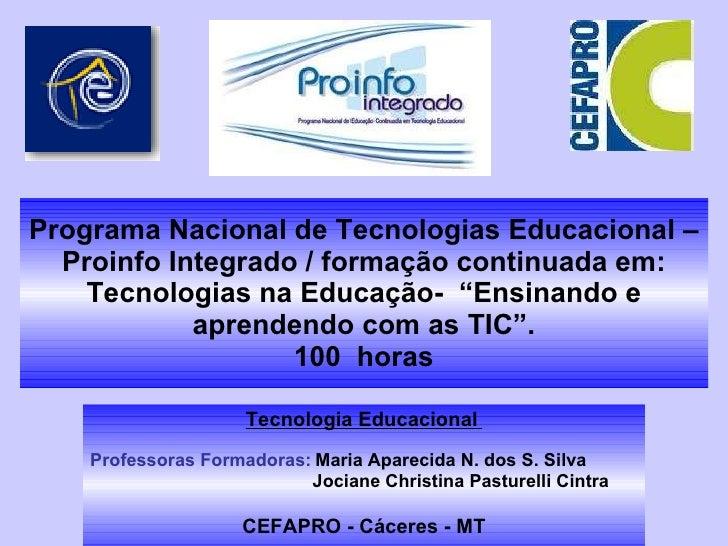 """Programa Nacional de Tecnologias Educacional – Proinfo Integrado / formação continuada em: Tecnologias na Educação-  """"Ensi..."""