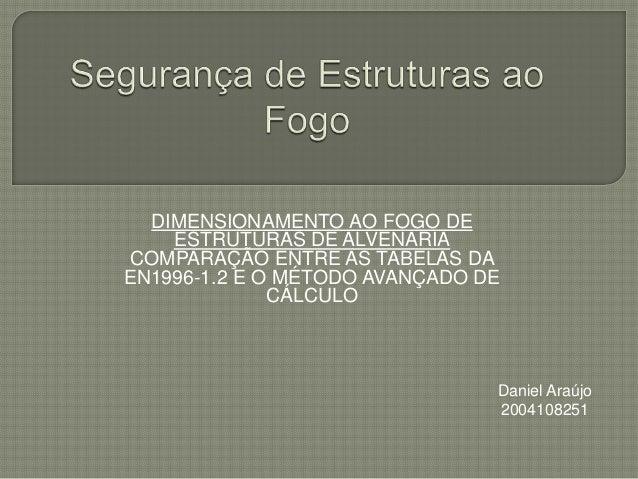DIMENSIONAMENTO AO FOGO DE    ESTRUTURAS DE ALVENARIA COMPARAÇÃO ENTRE AS TABELAS DAEN1996-1.2 E O MÉTODO AVANÇADO DE     ...