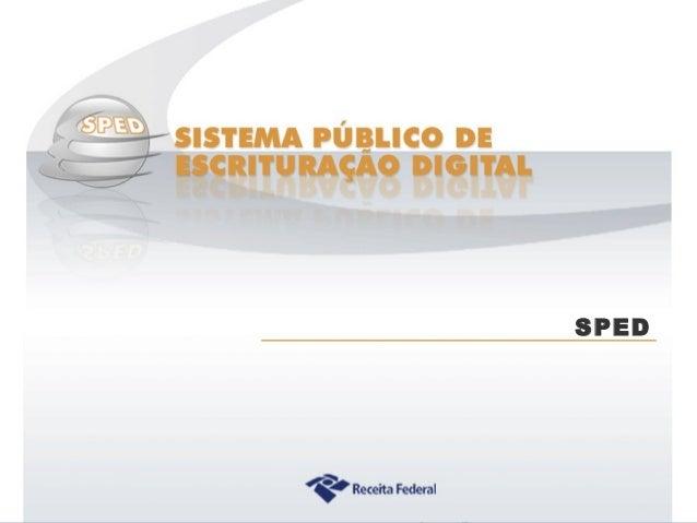 Sistema Público de Escrituração Digital SPED