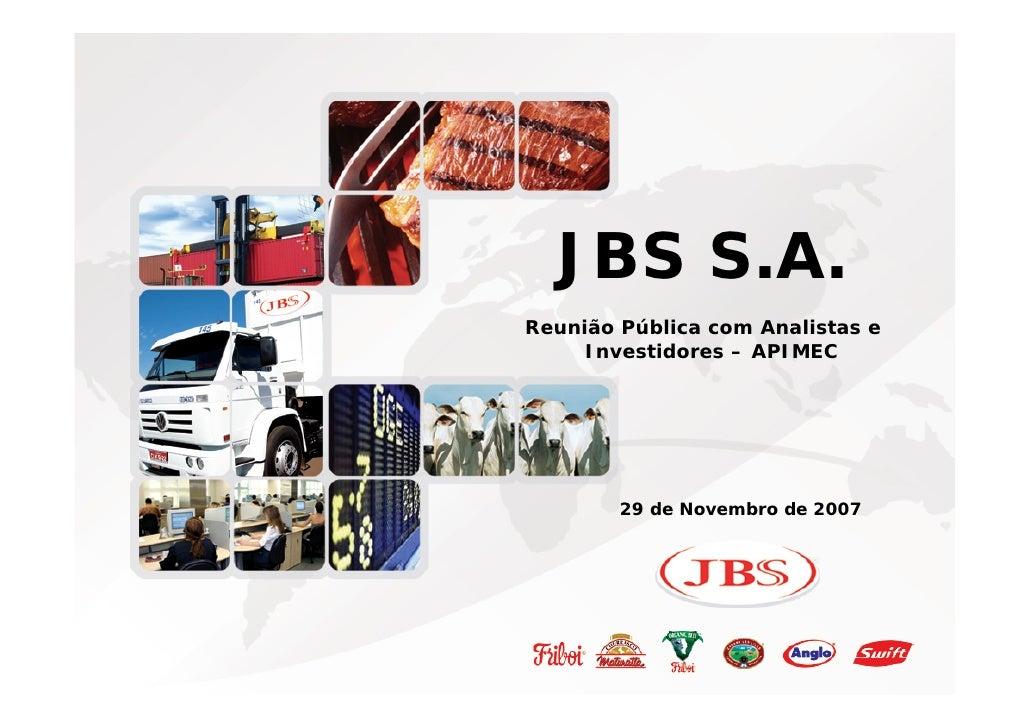 Agenda                              Página                JBS S.A.          Reunião Pública com Analistas e               ...