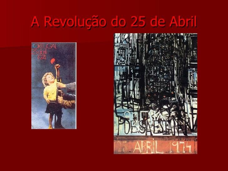 A Revolução do 25 de Abril