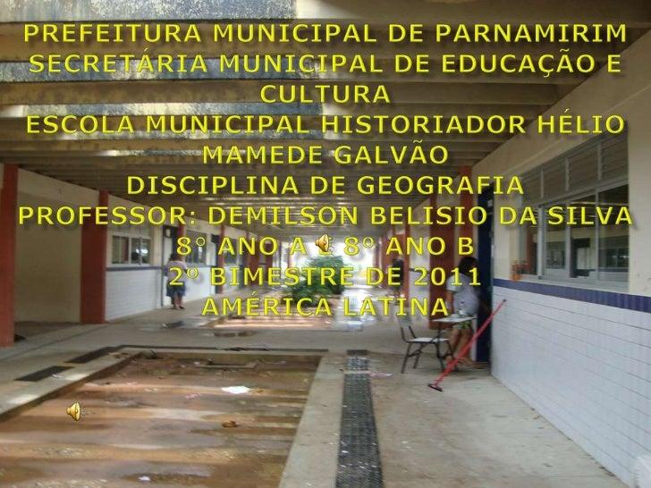 PREFEITURA MUNICIPAL DE PARNAMIRIMSECRETÁRIA MUNICIPAL DE EDUCAÇÃO E CULTURAESCOLA MUNICIPAL HISTORIADOR HÉLIO MAMEDE GALV...