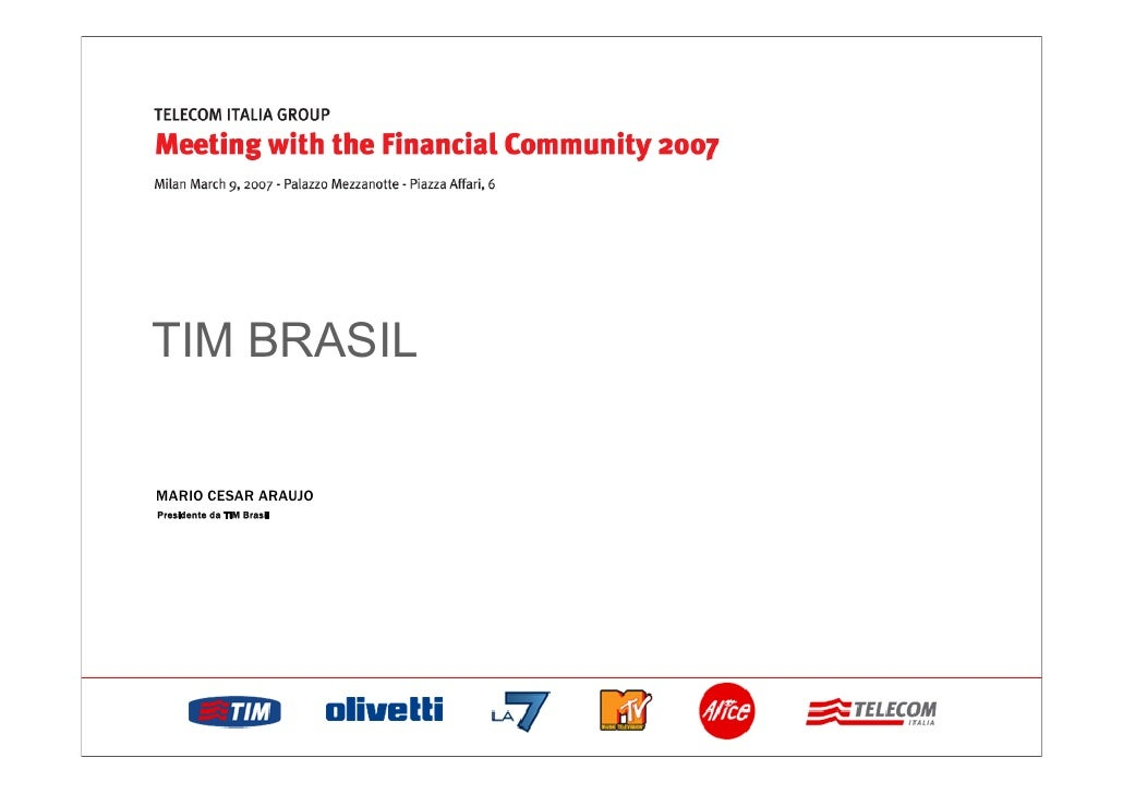 TIM BRASIL  MARIO CESAR ARAUJO Presidente da TIM Brasil
