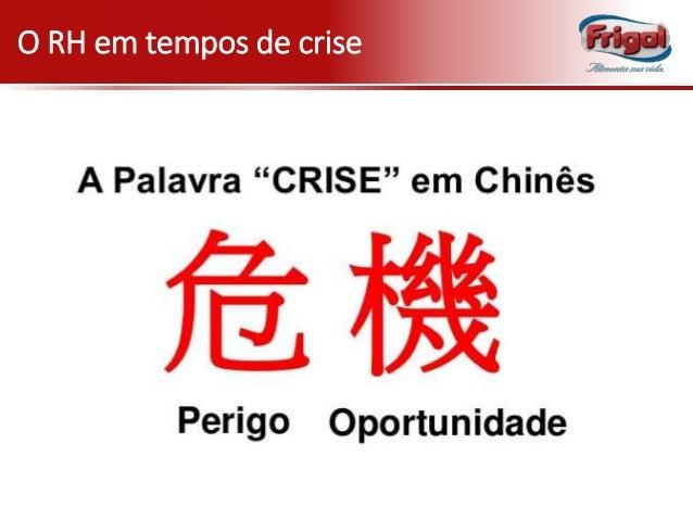 O RH em Tempos de Crise - Busca de Oportunidades. f9e2dc81f87e2
