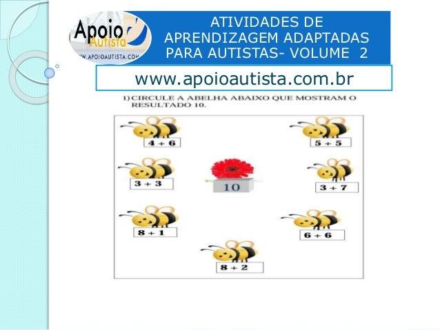 ATIVIDADES DE APRENDIZAGEM ADAPTADAS PARA AUTISTAS- VOLUME 2 www.apoioautista.com.br