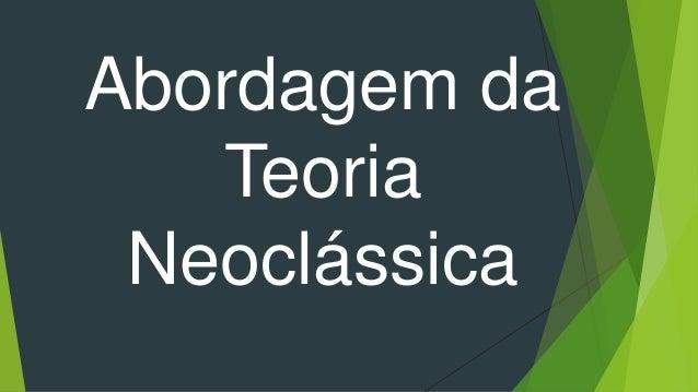 Abordagem da Teoria Neoclássica