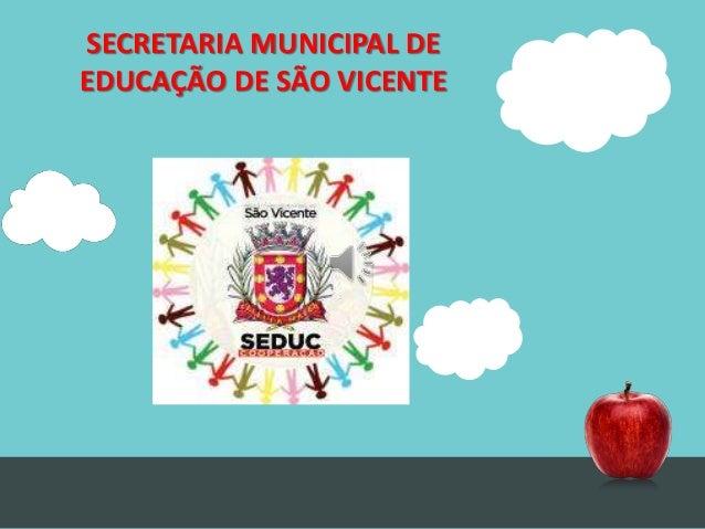SECRETARIA MUNICIPAL DE EDUCAÇÃO DE SÃO VICENTE