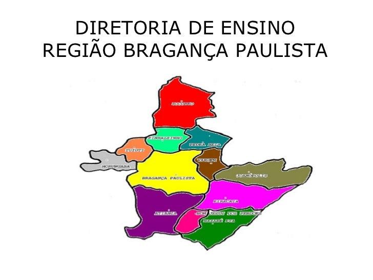 DIRETORIA DE ENSINO REGIÃO BRAGANÇA PAULISTA