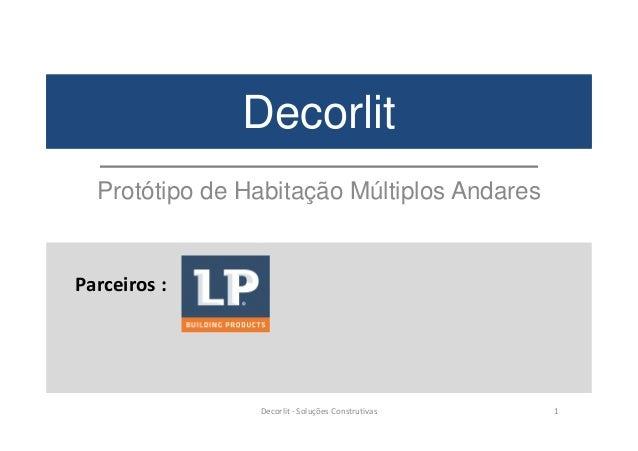 Decorlit Protótipo de Habitação Múltiplos Andares Parceiros : Decorlit - Soluções Construtivas 1