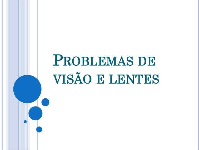 PROBLEMAS DE VISÃO E LENTES