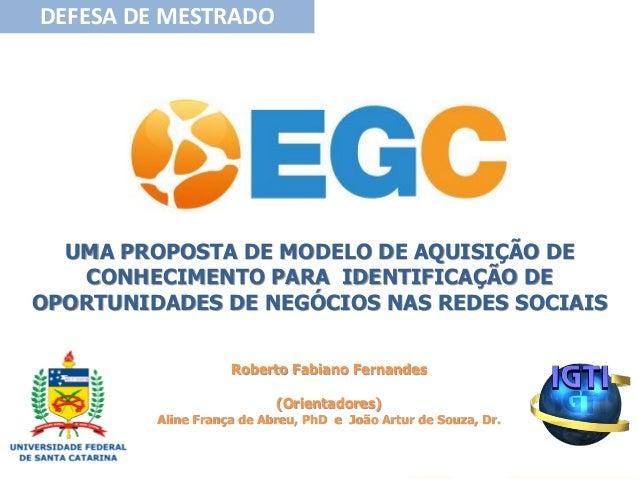 DEFESA DE MESTRADO  UMA PROPOSTA DE MODELO DE AQUISIÇÃO DE   CONHECIMENTO PARA IDENTIFICAÇÃO DEOPORTUNIDADES DE NEGÓCIOS N...