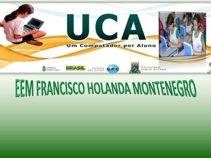EEM FRANCISCO HOLANDA MONTENEGRO<br />