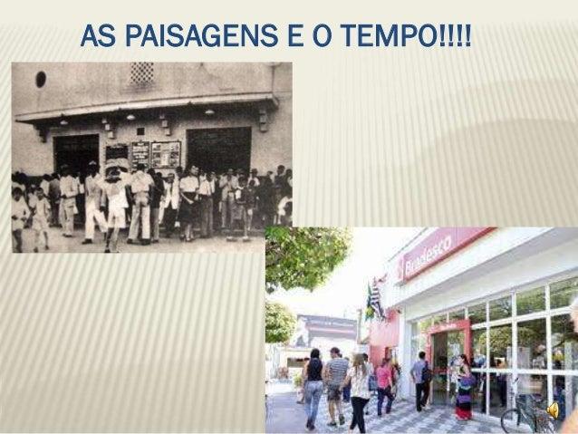 AS PAISAGENS E O TEMPO!!!!