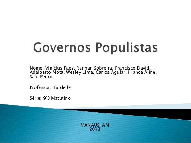 Nome: Vinícius Paes, Rennan Sobreira, Francisco David, Adalberto Mota, Wesley Lima, Carlos Aguiar, Hianca Aline, Saul Pedr...