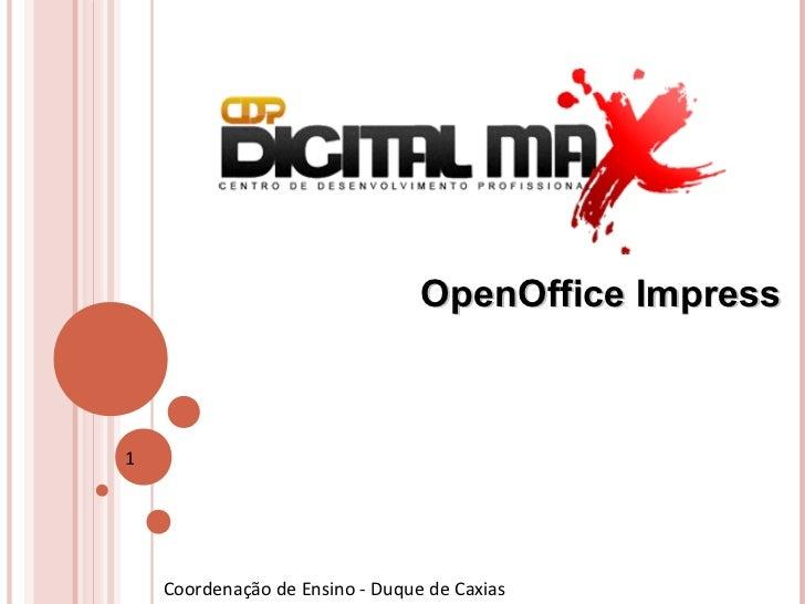 OpenOffice Impress1    Coordenação de Ensino - Duque de Caxias