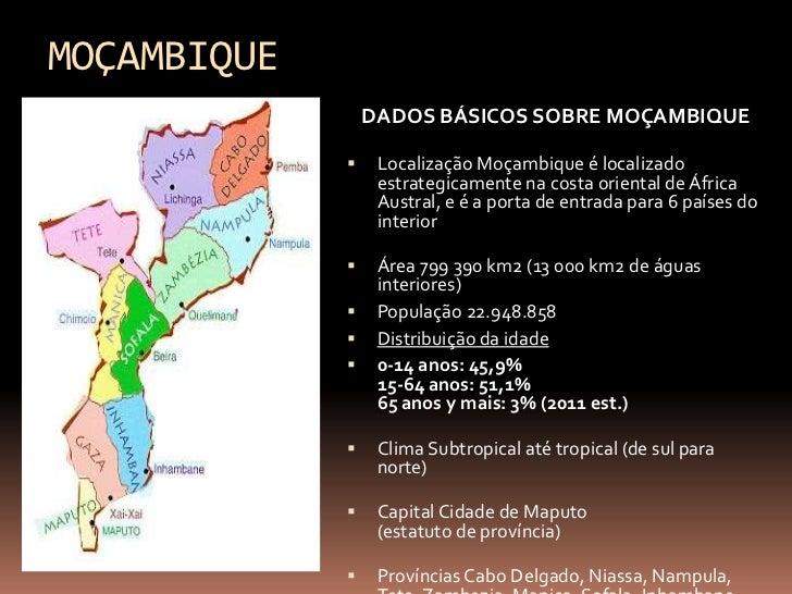 MOÇAMBIQUE                 DADOS BÁSICOS SOBRE MOÇAMBIQUE                 Localização Moçambique é localizado            ...