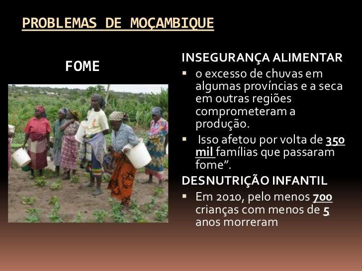 PROBLEMAS DE MOÇAMBIQUE                   INSEGURANÇA ALIMENTAR     FOME           o excesso de chuvas em                ...