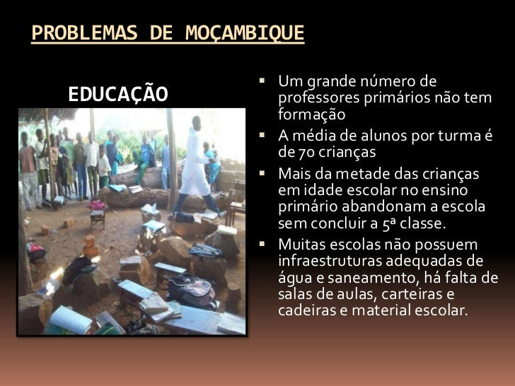 PROBLEMAS DE MOÇAMBIQUE                    Um grande número de   EDUCAÇÃO          professores primários não tem         ...