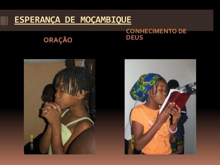 ESPERANÇA DE MOÇAMBIQUE                     CONHECIMENTO DE     ORAÇÃO          DEUS