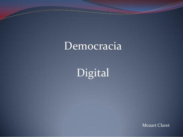 Democracia Digital  Mozart Claret
