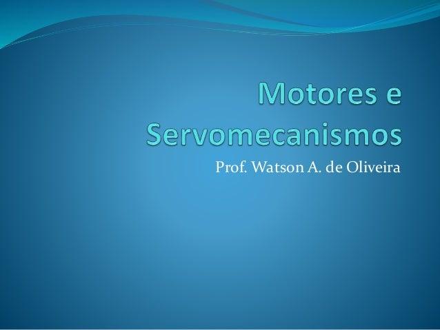 Prof. Watson A. de Oliveira