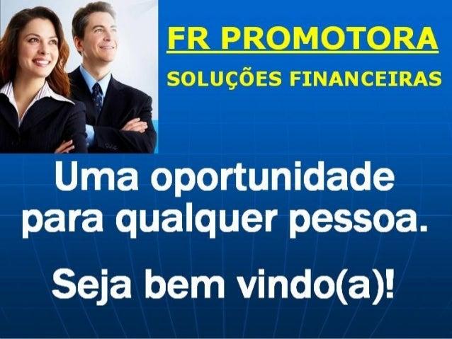 Site para cadastro:http://www.frpromotora.com/44599435   Onde pedir o NOME e CÓDIGO doINDICADOR, coloque: MARCELO SILVA – ...