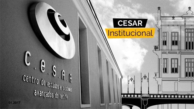 Institucional CESAR 01.2017