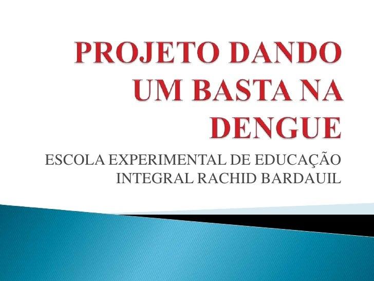 ESCOLA EXPERIMENTAL DE EDUCAÇÃO        INTEGRAL RACHID BARDAUIL