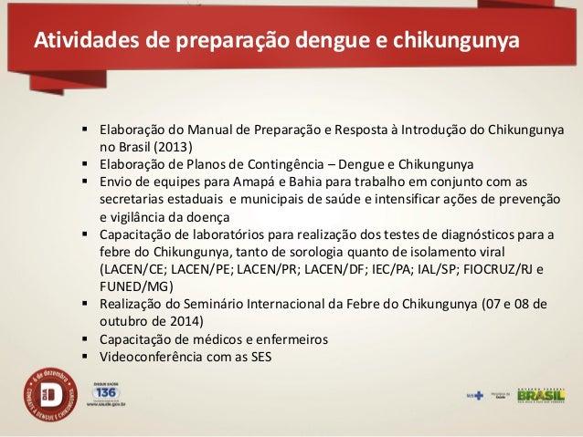 Atividades de preparação dengue e chikungunya  Inclusão do capítulo sobre o Chikungunya no Guia de Vigilância Epidemiológ...