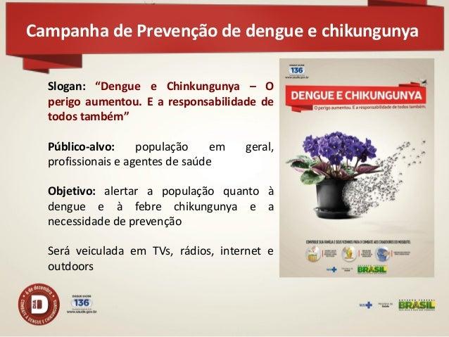 Campanha de Prevenção de dengue e chikungunya  Dia D de mobilização: 6 de dezembro Objetivo: Convocar os gestores municipa...