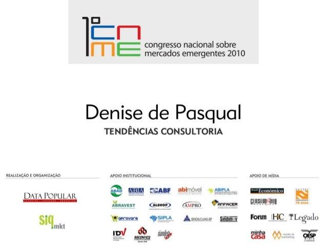 Cenários regionais de renda por classes sociais 2010-2011 1o Congresso Nacional Mercados Emergentes Denise de Pasqual 10 d...