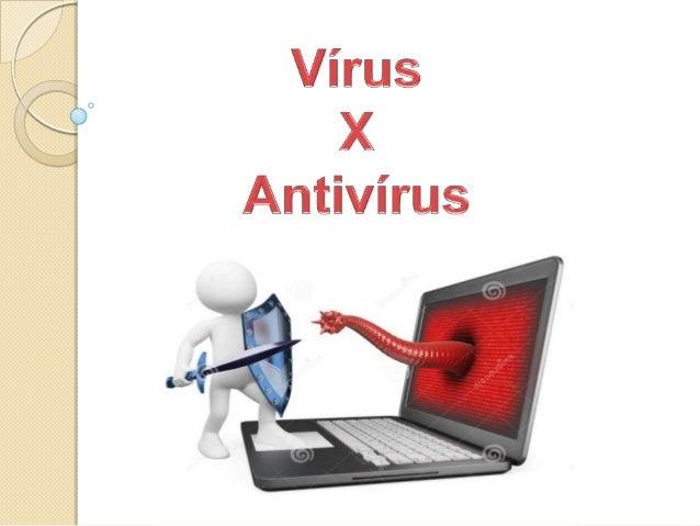 O que é um Vírus   um vírus de computador é um software malicioso que vem sendo desenvolvido por programadores que infect...