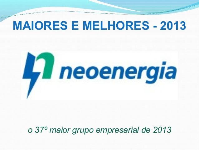 o 37º maior grupo empresarial de 2013 MAIORES E MELHORES - 2013