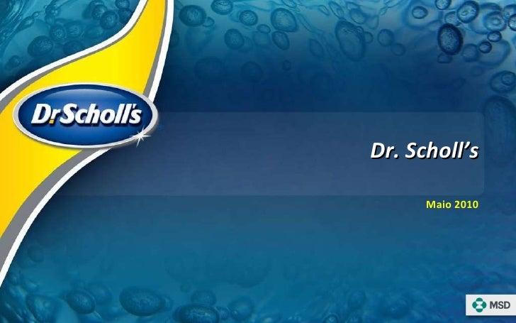 Dr. Scholl's Maio 2010